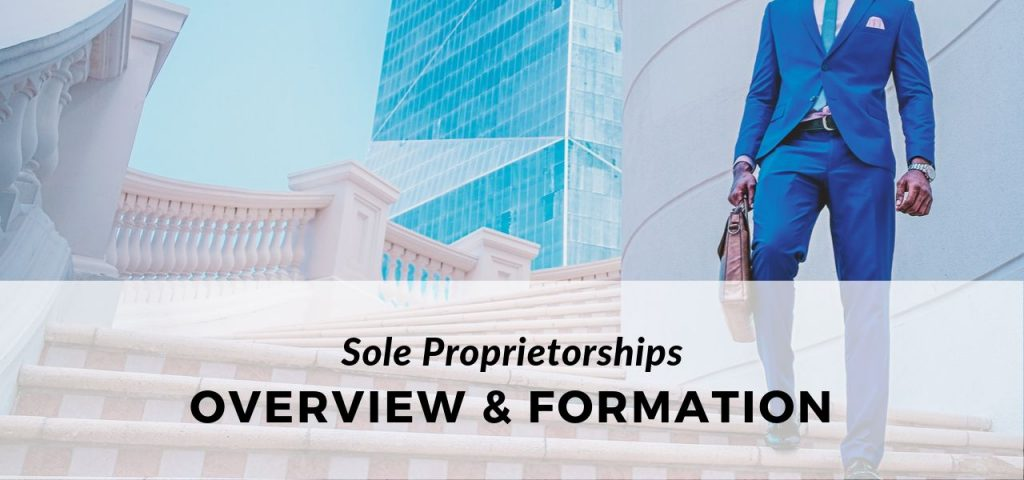 Sole Proprietorships Formation and Overview